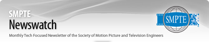 SMPTE Industry News - Monthly Tech Focused Newsletter of the Society of Motion Picture and Television Engineers
